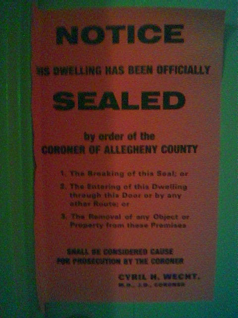 'This Dwelling Has Been Officially Sealed By Order Of The Coroner Of Allegheny County'